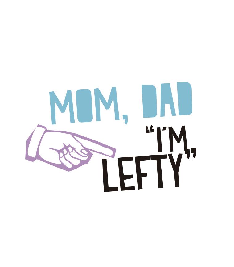Historia Mom, Dad I'm Lefty